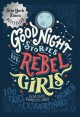 Cover for Good night stories for rebel girls: 100 tales of extraordinary women