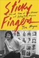 Cover for Sticky fingers: the life and times of Jann Wenner and Rolling stone magazin...