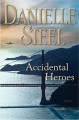 Cover for Accidental heroes: a novel