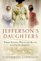 Cover for Jefferson's daughters: three sisters, white and black, in a young America