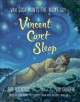 Cover for Vincent Can't Sleep: Van Gogh Paints the Night Sky
