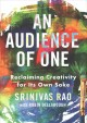 Cover for An audience of one: reclaiming creativity for its own sake