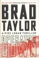 Cover for Operator Down: A Pike Logan Thriller