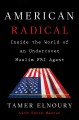 Cover for American radical: inside the world of an undercover Muslim FBI agent