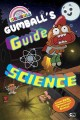 Cover for The amazing world of Gumball. Gumball's guide to science