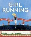 Cover for Girl running: Bobbi Gibb and the Boston Marathon