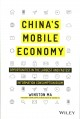 Cover for China's mobile economy: opportunities in the largest and fastest informatio...