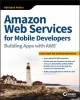 Cover for Amazon web services for mobile developers: building apps with AWS