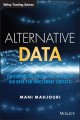 Cover for Alternative Data: Capturing the Predictive Power of Big Data for Investment...