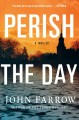 Cover for Perish the day: a storm murders mystery