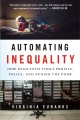 Cover for Automating inequality: how high-tech tools profile, police and punish the p...