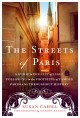 Cover for The Streets of Paris: A Guide to the City of Light Following in the Footste...