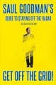 Cover for Get Off the Grid!: Saul Goodman's Guide to Staying Off the Radar