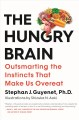 Cover for The hungry brain: outsmarting the instincts that make us overeat