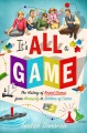 Cover for It's all a game: the history of board games from Monopoly to settlers of Ca...