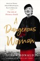 Cover for A dangerous woman: American beauty, noted philanthropist, Nazi collaborator...