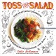 Cover for Toss your own salad: the meatless cookbook with burgers, bolognese and ball...
