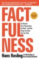 Cover for Factfulness: ten reasons we're wrong about the world--and why things are be...