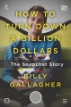 Cover for How to turn down a billion dollars: the Snapchat story