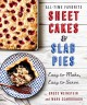 Cover for All-time favorite sheet cakes & slab pies: easy to make, easy to serve