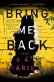 Cover for Bring me back: a novel