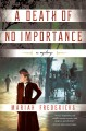 Cover for A death of no importance / A Mystery