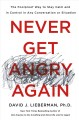 Cover for Never get angry again: the foolproof way to stay calm and in control in any...