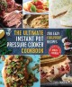 Cover for The ultimate instant pot pressure cooker cookbook: 200 easy foolproof recip...