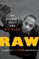 Cover for Raw: my journey into the Wu-Tang