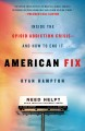 Cover for American fix: inside the opioid addiction crisis - and how to end it