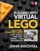 Cover for Building with Virtual LEGO: Getting Started with LEGO Digital Designer, LDr...