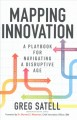 Cover for Mapping Innovation: A Playbook for Navigating a Disruptive Age