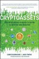 Cover for Cryptoassets: the innovative investor's guide to bitcoin and beyond