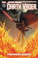 Cover for Star Wars. Darth Vader [2017]. Dark Lord of the Sith. Volume 4, Fortress Va...