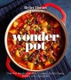 Cover for Better Homes and Gardens Wonder Pot: One-pot Meals from Slow Cookers, Dutch...