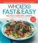 Cover for The whole30 fast & easy: 150 simply delicious everday recipes for your Whol...