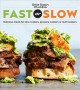 Cover for Better Homes and Gardens fast or slow: delicious meals for slow cookers, pr...