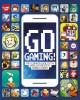 Cover for Go gaming!: the ultimate guide to the world's greatest mobile games