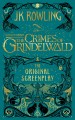 Cover for Fantastic beasts: the crimes of Grindelwald: the original screenplay