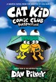 Cover for Cat Kid Comic Club 2: From the Creator of Dog Man