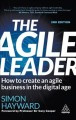 Cover for The agile leader: how to create an agile business in the digital age