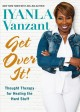 Cover for Get over It!: Thought Therapy for Healing the Hard Stuff