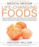 Cover for Medical medium life-changing foods: save yourself and the ones you love wit...