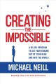 Cover for Creating the Impossible: A 90-day Program to Get Your Dreams Out of Your He...