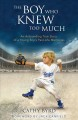 Cover for The boy who knew too much: an astounding true story of a young boy's past-l...