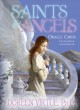Cover for Saints and Angels: A Guide to Heavenly Help for Comfort, Support, and Inspi...
