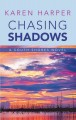 Cover for Chasing shadows [Large Print]
