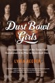 Cover for Dust bowl girls: the inspiring story of the team that barnstormed its way t... [Large Print]