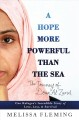 Cover for A hope more powerful than the sea: one refugee's incredible story of love, ... [Large Print]