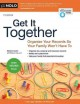 Cover for Get it together: organize your records so your family won't have to